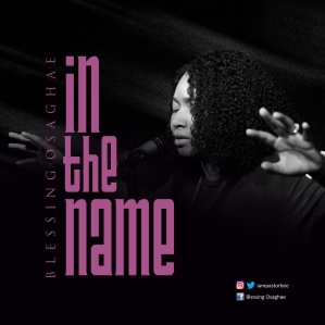 Blessing Osaghae – In The Name (Live)