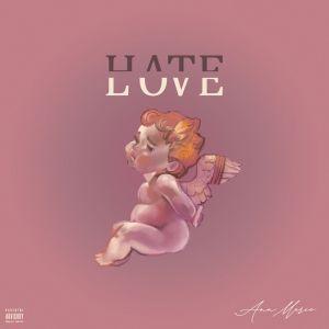 Ann Marie – Hate Love