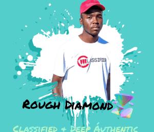 Classified Djy & Deep Authentic – Rough Diamond