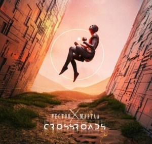 Vector & Masterkraft - Crossroads (EP)