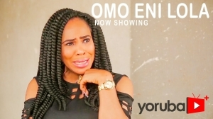 Omo Eni Lola (2021 Yoruba Movie)
