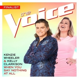 Kenzie Wheeler & Kelly Clarkson – When You Say Nothing At All