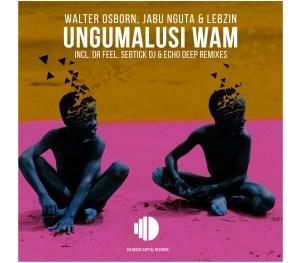 Walter Osborn, Jabu Nguta, Lebzin – Ungumalusi Wam (Dr Feel Tribute Mix)
