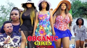 Organic Girls (2021 Nollywood Movie)