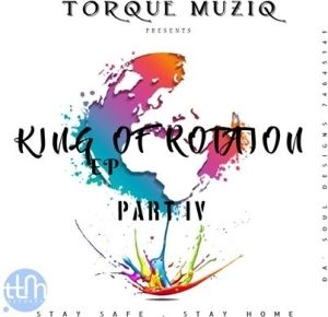 TorQue MuziQ – King Of Rotation part IV (EP)