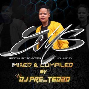 Dj Pre Tedzo – Good Music Selection Vol. 23 Mix