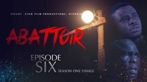 Mount Zion – Abattoir Episode 6 (Christian Movie)