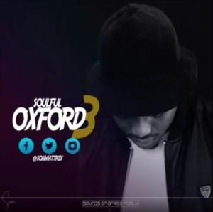 Soa Mattrix – Soulful Oxford Mixtape 3 (Road To Album)