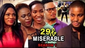29 & Miserable (2021 Nollywood Movie)