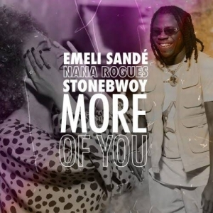 Emeli Sandé, Stonebwoy & Nana Rogues – More of You (Video)