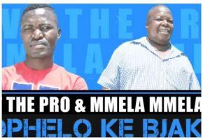 VT The Pro & Mmela Mmela – Bophelo Ke Bjaka