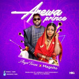 Angel Twani – Arewa Prince ft. Magnito