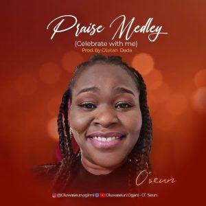 Minister O'Seun – Praise Medley (Celebrate With Me)