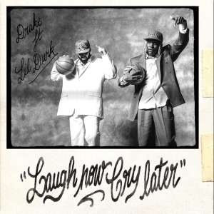 Drake Ft. Lil Durk – Laugh Now Cry Later