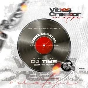 DJ Tims – Vibe Creator Mix