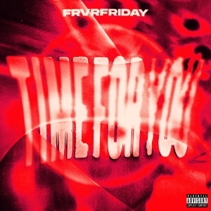 FRVRFRIDAY – TIME FOR YOU