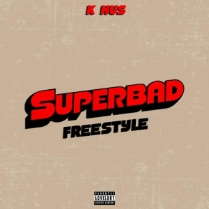 K Hus – Superbad Freestyle