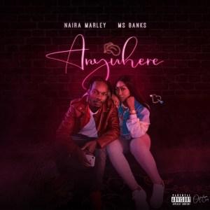 Naira Marley – Anywhere ft. Ms Banks
