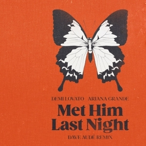 Demi Lovato Ft. Ariana Grande – Met Him Last Night (Dave Audé Remix)
