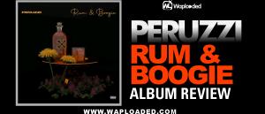 """ALBUM REVIEW: Peruzzi - """"Rum & Booigie"""""""