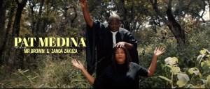 Pat Medina – Morena ft. Mr Brown, Zanda Zakuza (Video)