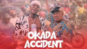 TheCute Abiola (Lawyer Kunle)  - Okada Accident Starr. Olaiya Igwe (Comedy Video)