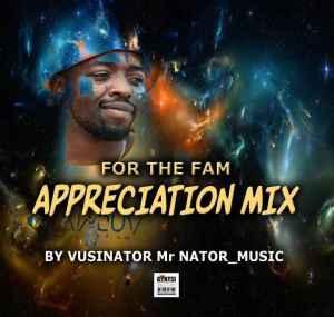 Vusinator – For The Fam Appreciation Mix
