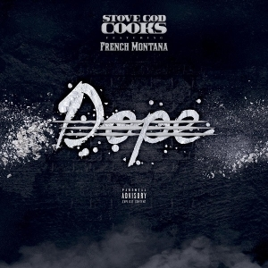 Stove God Cooks Feat. French Montana - Dope