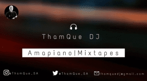 ThamQue DJ – Amapiano Mix 03 December 2020 ft ShaSha, Kabza de Small