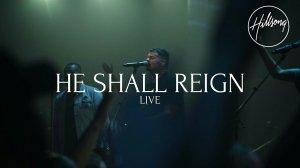 Hillsong Worship – He Shall Reign