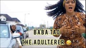 Taaooma – Baba Tao The Professional Adulterer  (Comedy Video)