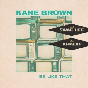 Kane Brown Ft. Swae Lee & Khalid – Be Like That