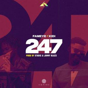 Fameye – 247 ft. KiDi (Prod. by Jonny Blaze)