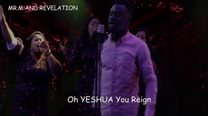 Mr. M & Revelation – Yeshua You Reign (Video)