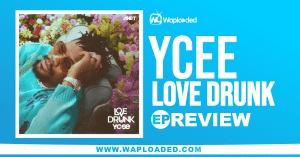 """EP REVIEW: Ycee - """"Love Drunk"""""""