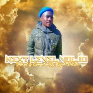 Rojah D'kota – Next level Vol. 10