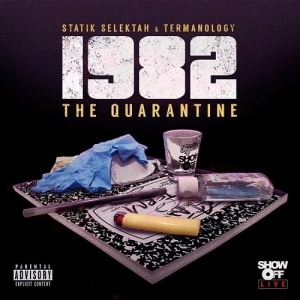 Statik Selektah & Termanology - 1982: The Quarantine (Album)