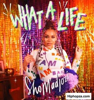 Sho Madjozi – What A Life (Album)