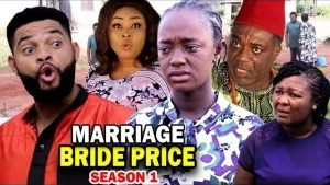 Marriage Bride Price (2021 Nollywood Movie)
