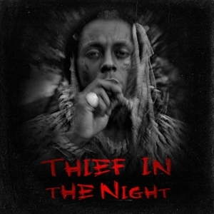 Lil Wayne – Thief In The Night(EP)