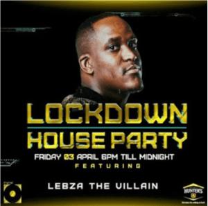 Lebza TheVillain – LockDown House Party Mix