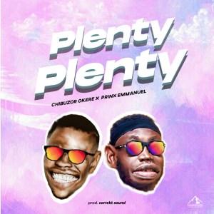 Chibuzor Okere – Plenty Plenty ft. Prinx Emmanuel