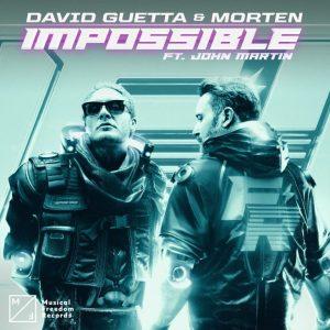 David Guetta & Morten Ft. John Martin – Impossible