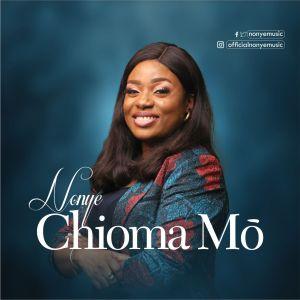 Nonye – Chioma Mo
