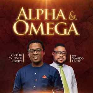 Victor Winner Okeiyi – Alpha And Omega ft Slando Okeiyi