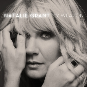 Natalie Grant - My Weapon