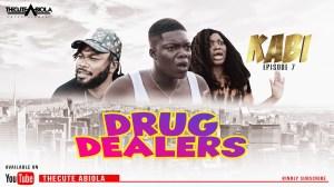 TheCute Abiola – KABI Episode 7 (DRUG DEALERS) (Comedy Video)