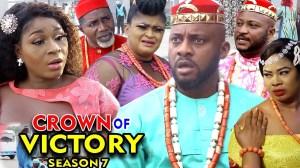Crown Of Victory Season 7 (2020 Nollywood Movie)