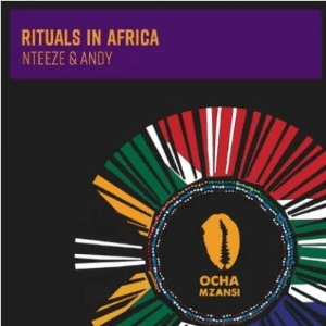 Nteeze & Andy – Rituals In Africa