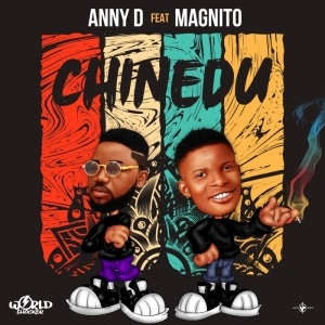 Anny D – Chinedu ft. Magnito